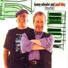 KENNY WHEELER Kenny Wheeler And Paul Bley : [Touché] album cover